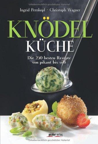 9783854315261: Knödelküche: Die 250 besten Rezepte von pikant bis süß