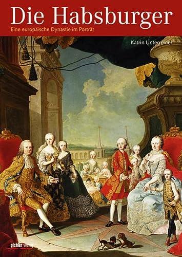 9783854315643: Die Habsburger: Eine europäische Dynastie im Porträt