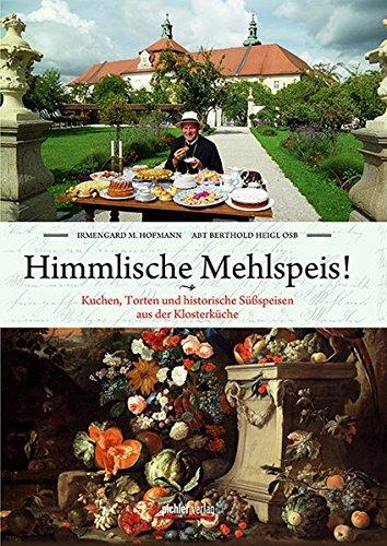 Himmlische Mehlspeis!: Hofmann, Irmengard