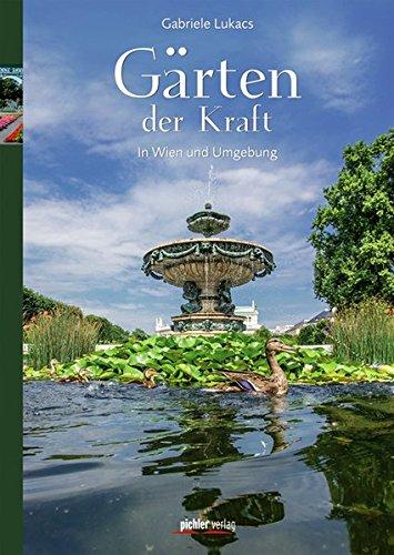 9783854316671: Gärten der Kraft: In Wien und Umgebung