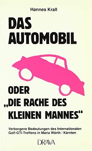 9783854351382: Das Automobil oder Die Rache des kleinen Mannes: Verborgene Bedeutungen des Internationalen Golf-GTI-Treffens (Disertacije in razprave)