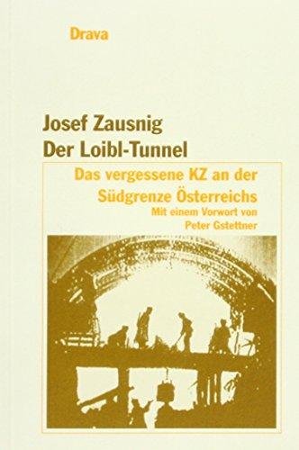 Der Loibl-Tunnel: Josef Zausnig