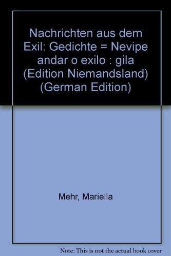 9783854352969: Nachrichten aus dem Exil: Nevipe andar o exilo. Gedichte /Gila
