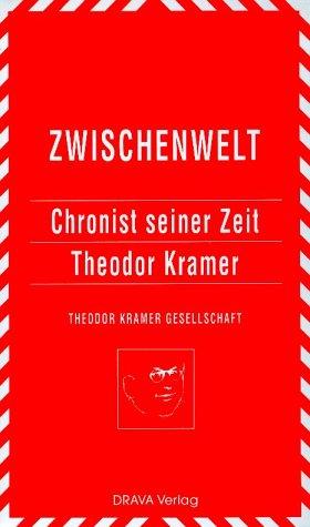 9783854353294: Zwischenwelt 7, Chronist Seiner Zeit Theodor Kramer