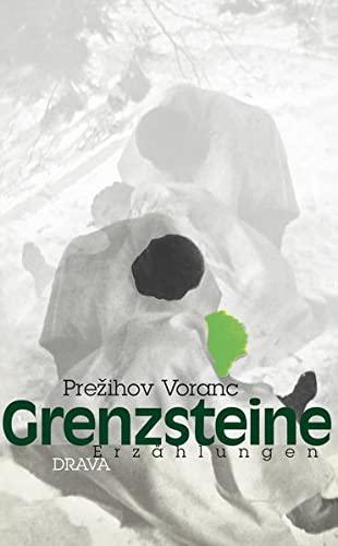 Grenzsteine. Kurze Geschichten aus zurückliegenden Tagen: Voranc, Prezihov, Köstler,
