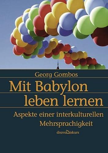 9783854354390: Mit Babylon leben lernen: Aspekte einer interkulturellen Mehrsprachigkeit