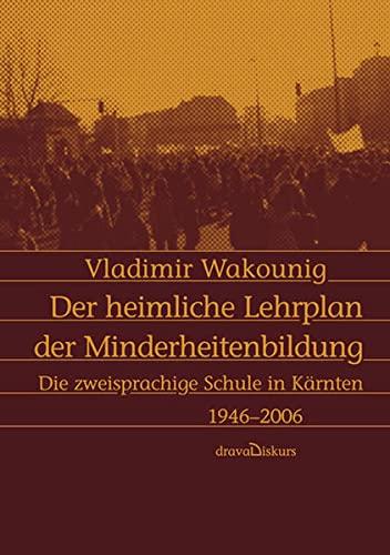 Der heimliche Lehrplan der Minderheitenbildung (Hardback): Vladimir Wakounig