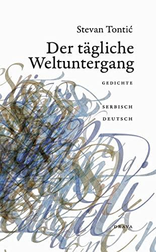 9783854357568: Der tägliche Weltuntergang: Gedichte Serbisch-Deutsch