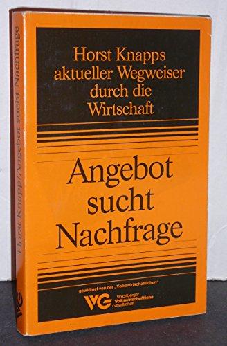 Angebot sucht Nachfrage. [Taschenbuch] by Knapp, Horst: noname