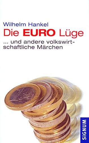 9783854363927: Die EURO-Lüge: Eine volkswirtschaftliche Märchensammlung