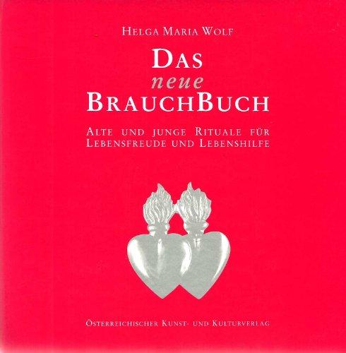 9783854372165: Das neue Brauchbuch: Alte und junge Rituale f�r Lebensfreude und Lebenshilfe : Anhang, Burgenland spezial