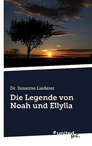 9783854382041: Die Legende von Noah und Ellylla (German Edition)