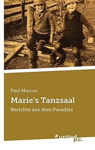 9783854384588: Marie's Tanzsaal: Berichte aus dem Paradies (German Edition)