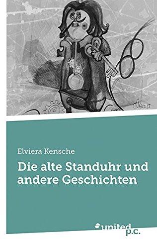 9783854386445: Die Alte Standuhr Und Andere Geschichten
