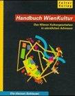 Handbuch WienKultur - Das wiener Kulturgeschehen in sämtlichen Adressen