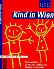 9783854392057: Kind in Wien 99. Ein Stadtführer für alle, die in Wien mit Kindern zu tun haben