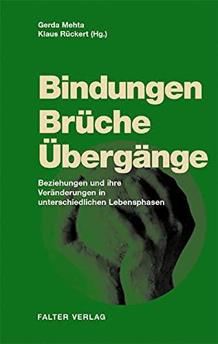 Bindungen, Bruche, Ubergange.: Einblicke in Theorie und Praxis: Reinhart Bindseil