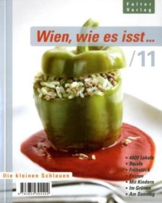 Wien, wie es isst ./11: Ein Führer durch Wiens Lokale - Holzer Florian