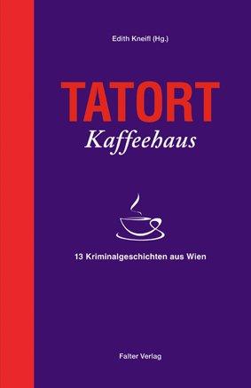 9783854394563: Tatort Kaffeehaus Krimi Anthologie
