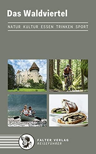 9783854395188: Das Waldviertel: Kultur, Natur, Ausflüge, Wanderungen, Radtouren und kulinarische Ziele vom Nordwald bis zum Weinland