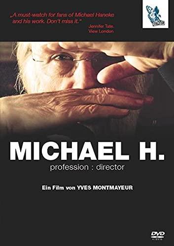 Michael H. [Elektronische Ressource] Profession: Director: YvesHaneke, Michael Montmayeur