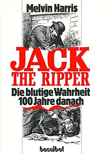 Jack the Ripper. Die blutige Wahrheit 100 Jahre Danach - Melvin Harris