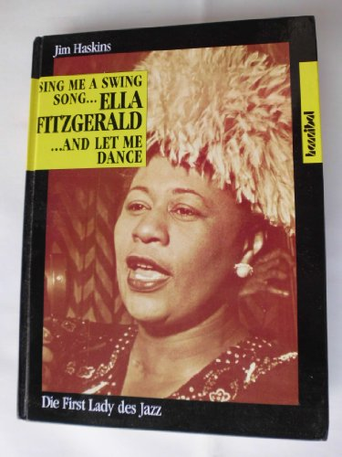 9783854450696: Ella Fitzgerald. Sing Me A Swing Song And Let Me Dance. The First Lady des Jazz