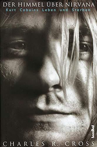 9783854452225: Der Himmel über Nirvana: Kurt Cobains Leben und Sterben