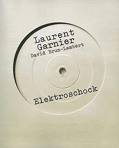 Elektroschock: Laurent Garnier