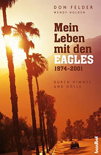 9783854452959: Mein Leben mit den EAGLES 1974-2001