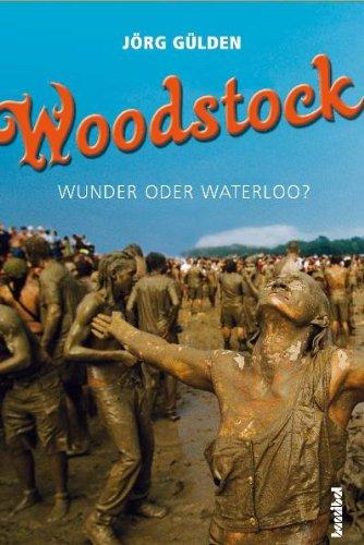Woodstock - Wunder oder Waterloo?: Gülden, Jörg