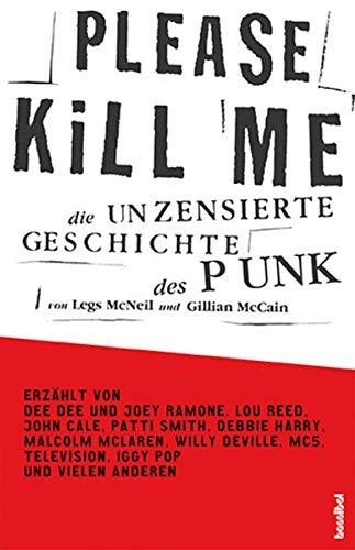 9783854453703: Please Kill Me: Die unzensierte Geschichte des Punk Erzählt von Lou Reed, John Cale, Patti Smith, Iggy Pop, Debbie Harry, Willy DeVille u.a