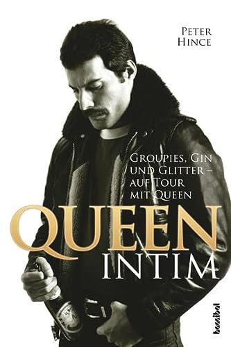 9783854454908: Queen intim: Groupies, Gin und Glitter - auf Tour mit Queen