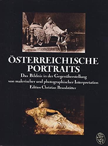 9783854470175: Österreichische Portraits: Das Bildnis in der Gegenüberstellung von malerischer und photographischer Interpretation (German Edition)