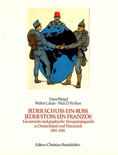 Jeder Schuss Ein Russ, Jeder Stoss Ein Franzos. Literarische Und Graphische Kriegspropaganda in ...