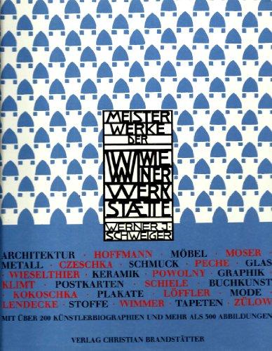 Meisterwerke der Wiener Werkstätte. Kunst und Handwerk.: Schweiger, Werner