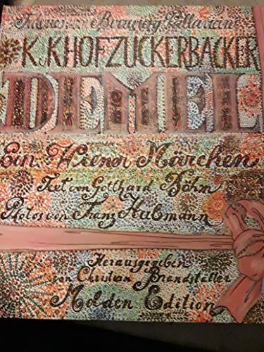 9783854474111: Die k.k. Hofzuckerbächerei Demel. Ein Wiener Märchen