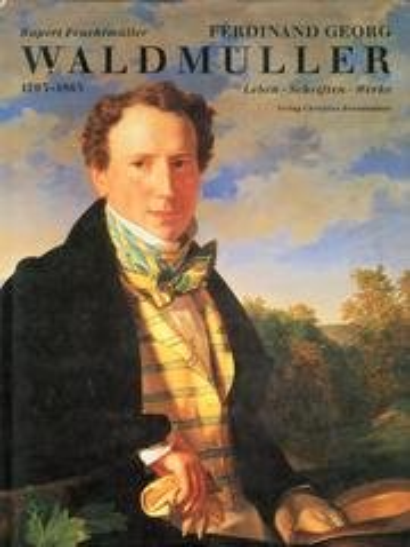 9783854474852: Ferdinand Georg Waldmüller 1793-1865. Bilder - Schriften - Dokumente