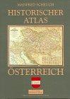 9783854475446: Historischer Atlas Österreich