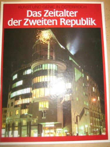 Das Zeitalter der Zweiten Republik Kunst und Genie in Österreich: Schaumberger Hans (Hg.)