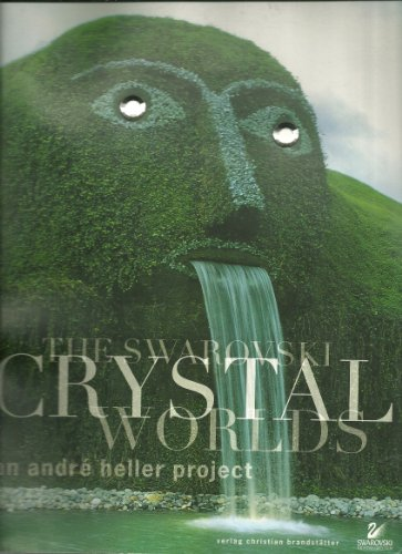 The Swarovski Crystal Worlds an Andre Heller Project