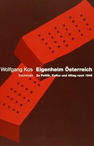 9783854490654: Eigenheim �sterreich: Zu Politik, Kultur und Alltag nach 1945