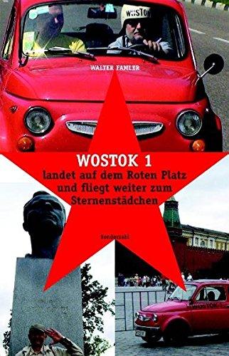 9783854492887: WOSTOK 1: Landet auf dem Roten Platz und fliegt weiter zum Sternenstädtchen