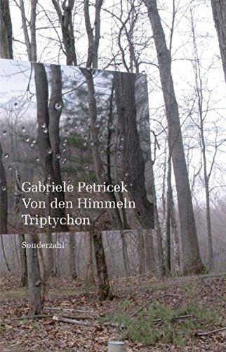 Von den Himmeln : Triptychon: Gabriele Petricek