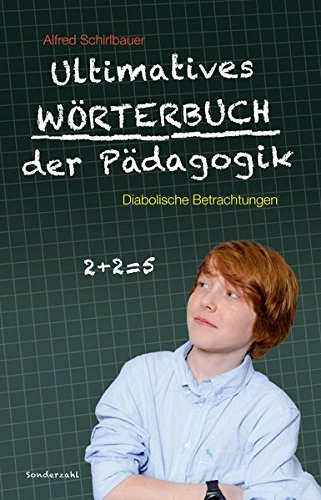 9783854493709: Ultimatives Wörterbuch der Pädagogik: Diabolische Betrachtungen