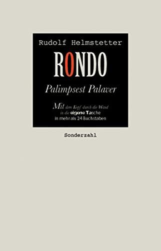 9783854493839: RONDO: Palimpsest Palaver Mit dem Kopf durch die Wand in die eigene Tasche in mehr als 24 Buchstaben