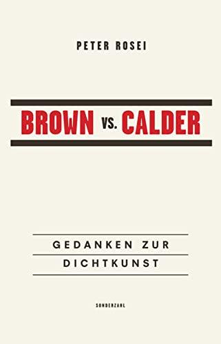 9783854494379: Brown vs. Calder: Gedanken zur Dichtkunst