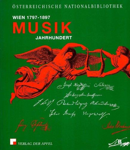 9783854501138: Musikjahrhundert Wien 1797-1897: Ausstellung der Musiksammlung der Österreichischen Nationalbibliothek : Prunksaal, Wien 1., Josefsplatz 1, 13. Mai bis 26. Oktober 1997