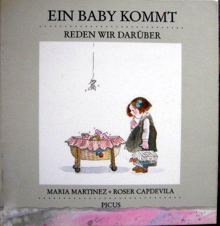 Ein Baby Kommt - Reden Wir Darüber: Martinez, Maria und Roser Capdevila:
