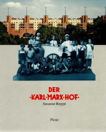 Der Karl-Marx-Hof : Geschichte eines Gemeindebaus und seiner Bewohner.: Reppé, Susanne: